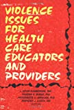 Violence Issues for Health Care Educators and Providers, Kevin L. Hamberger, 0789003600