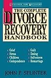 The Complete Divorce Recovery Handbook, John P. Splinter, 0310573912
