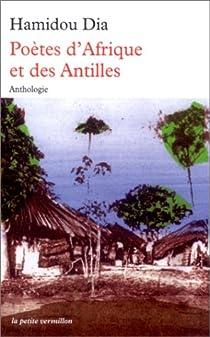 Poetes D Afrique Et Des Antilles Hamidou Dia Babelio