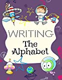 Writing The Alphabet: Letter Tracing Practice Book
