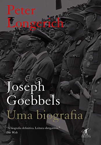 Joseph Goebbels: Uma biografia