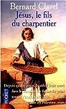 Jésus, le fils du charpentier par Clavel