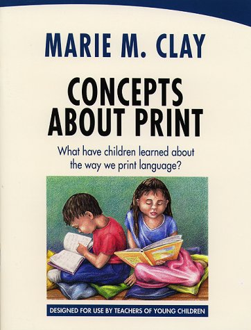 Concepts About Print: What Have Children Learned About the Way We Print Language? by Marie M. Clay, Marie Clay