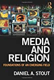 Media and Religion: Foundations of an Emerging Field