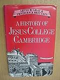 A History of Jesus College, Cambridge, Frederick Brittain, 0435321412