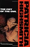 Cry of the Owl, Patricia Highsmith, 0871132907