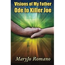 Visions of My Father - Ode to Killer Joe