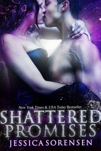Shattered Promises by [Sorensen, Jessica]