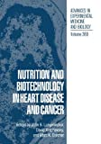 Nutrition and Biotechnology in Heart Disease and Cancer (Advances in Experimental Medicine and Biology), , 1461358043