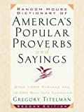 Random House Dictionary of America's Popular Proverbs, Gregory Titelman, 0375705848