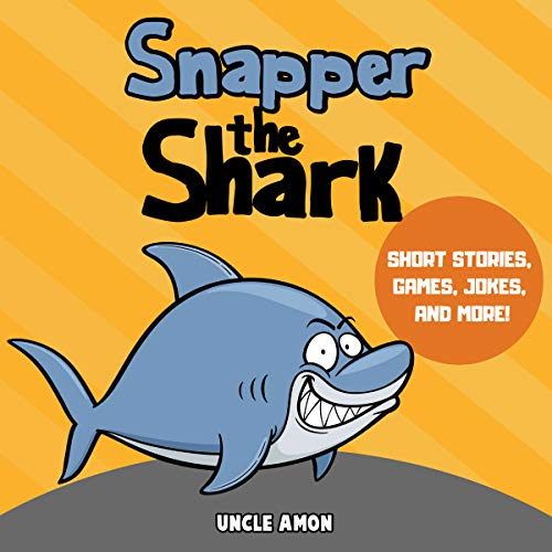 (Snapper the Shark: Short Stories, Games, Jokes, and More! (Fun Time Series for Beginning Readers))