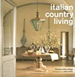 Italian Country Living, Caroline Clifton-Mogg, 1841728004