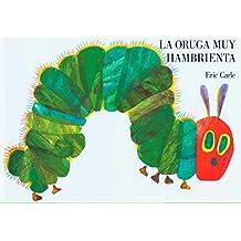 La oruga muy hambrienta: Spanish board book (Spanish Edition)