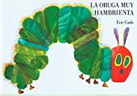 La oruga muy hambrienta: Spanish board book (Spanish Edition)