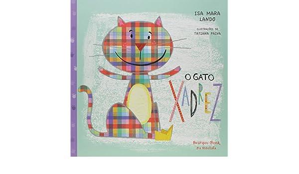 O Gato Xadrez (Em Portuguese do Brasil): Isa Mara Lando: 9788574124278: Amazon.com: Books