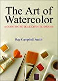 The Art of Watercolor, Ray C. Smith, 0895776545