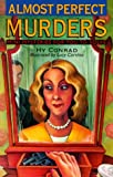 Almost Perfect Murders: Mini-Mysteries For You To Solve