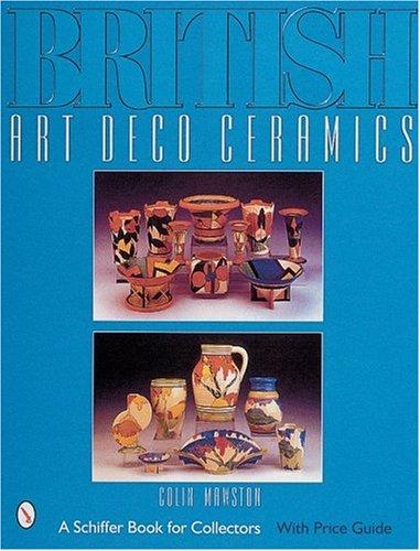 Read Online British Art Deco Ceramics (A Schiffer Book for Collectors) PDF