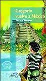 Gregorio Vuelve a Mexico, Emma Romeu, 9681903676