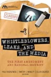 Whistleblowers, Leaks, and the Media: The First Amendment and National Security