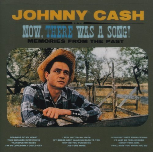 Now, There Was A Song! by Johnny Cash - Now 4 Cash