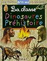 La Classe Dinosaures et Préhistoire 8/12 ans par Delaroche