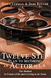 Twelve Step Plan to Becoming an Actor in L. A., Dawn Lerman and Dori Keller, 0595231284