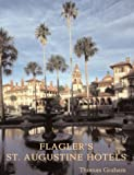 Flagler's St. Augustine Hotels, Thomas Graham, 1561643009