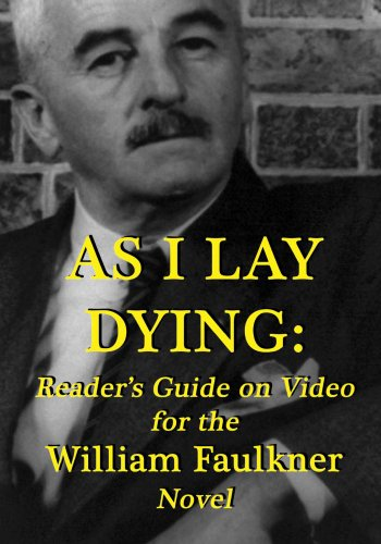 As I Lay Dying: Reader's Guide on Video for the William Faulkner - Lay Readers