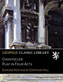 img - for Chantecler: Play in Four Acts book / textbook / text book