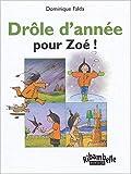 Ribambelle : Drôle d'année pour Zoé, série verte CP