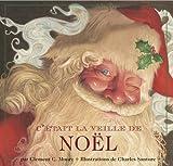 C'Etait la Veille de Noel, Clement C. Moore, 1604333006