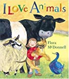 I Love Animals, Flora McDonnell, 0763615463
