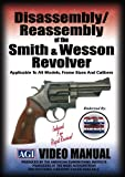 Disassembly/Reassembly of the Smith & Wesson Revolver