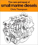 The Care and Repair of Small Marine Diesels, Chris Thompson, 1574090143