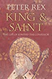 King & Saint: The Life of Edward the Confessor