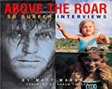 Above The Roar : 50 Surfer Interviews