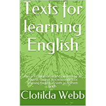 Texts for learning English: A collection of texts written by an English student