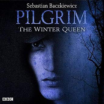 Pilgrim: The Winter Queen: The BBC Radio 4 Fantasy Drama