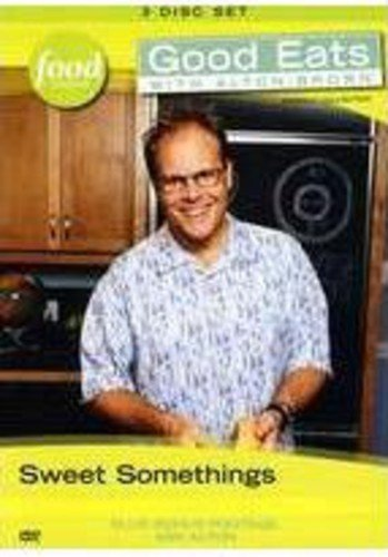 Good Eats With Alton Brown: V12: Sweet Something