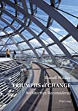 Triumphs of Change : Architecture Reconsidered, Walden, Russell, 3034306725