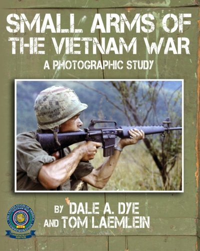 Small Arms of the Vietnam War: A Photographic Study (Military Small Arms)