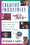 Creative Industries : Contracts Between Art and Commerce, Caves, 0674008081