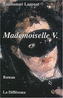 Mademoiselle V. : journal d'une insouciante, Laurent, Emmanuel
