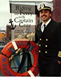 Riding the Ferry with Captain Cruz, Alice K. Flanagan, 0516200461