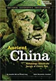 National Geographic Investigates: Ancient China, Richard Levey, 079227783X