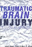 Traumatic Brain Injury in Children and Adolescents: A Sourcebook for Teachers and Other School Personnel