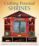 Crafting Personal Shrines, Carol Owen, 157990453X