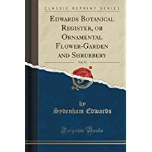 Edwards Botanical Register, or Ornamental Flower-Garden and Shrubbery, Vol. 13 (Classic Reprint)