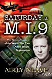 Saturday at M.I.9: The Classic Account of the WW2 Allied Escape Organisation